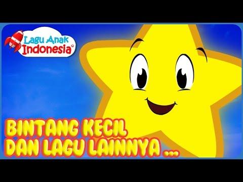 Lagu Bintang Kecil dan Lagu Anak Anak Lainnya | lagu anak anak terpopuler | lagu anak indonesia