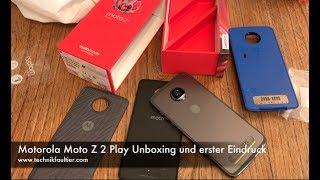 Motorola Moto Z2 Play Unboxing und erster Eindruck