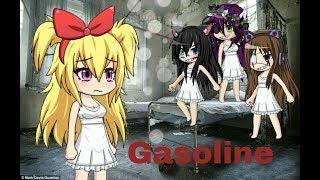 Gasoline~Halsey(The Insane Girls S1)(Ep1)(Music video)(Gacha Studio)