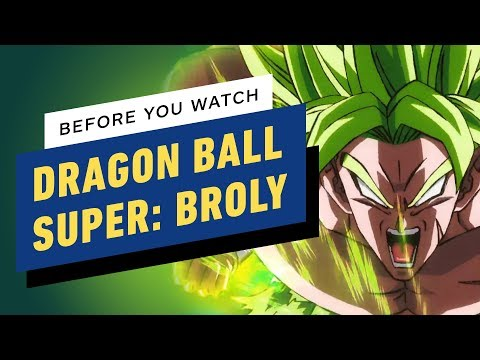 Dragon Ball Super Broly What To Know Before You Watch