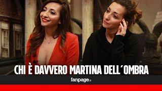 Martina Dell'Ombra in realtà è Federica Cacciola: