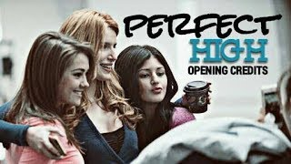 PERFECT HIGH || Opening Credits || Bella Thorne