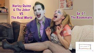 Harley Quinn & The Joker VS. The Real World (Ep.01 The Roommate)