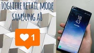 come togliere demo retail mode Samsung live demo unit a8, s9, s8, s7, s6, etc. 2018