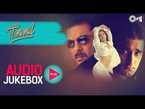 Xxx Mp4 Taal Jukebox Full Album Songs Anil Kapoor Aishwariya Akshaye AR Rahman 3gp Sex