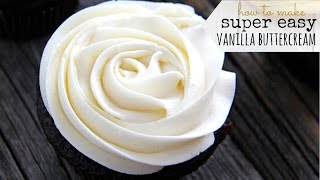 Vanilla Buttercream FROSTING RECIPE ♥ Perfect for Cakes & Cupcakes ♥ Tasty Cooking