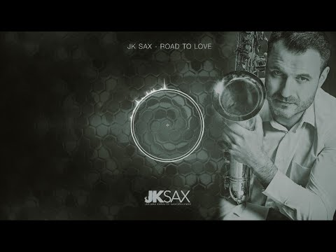 JK Sax - Road To Love (Official Saxophone Audio)