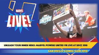 Unveiling the MARVEL Powers United VR Live bundle at SDCC 2018