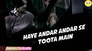 Andar Andar Se Toota main   Sad Lines   Journey To reality