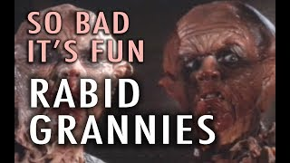 So Bad It's Fun: Rabid Grannies (1988)