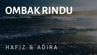 Ombak Rindu - Hafiz & Adira [Lirik]