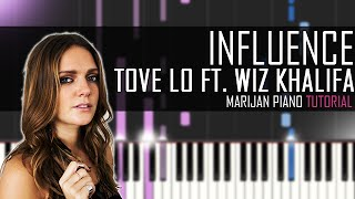 How To Play: Tove Lo ft. Wiz Khalifa - Influence (Piano Tutorial)