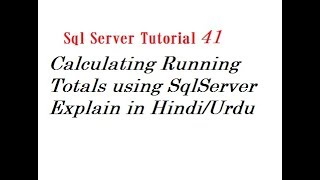 Calculating Running Totals using SQL Server Explain in Hindi