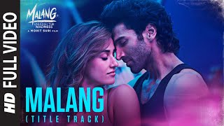 Full Video: Malang (Title Track)  Aditya Roy Kapur, Disha Patani, Anil K, Kunal K   Ved S   Mohit S