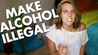 Drinking should be illegal? YES. HERE'S WHY.