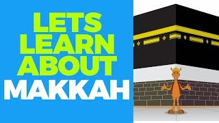 Learn About Makkah With KAZWA