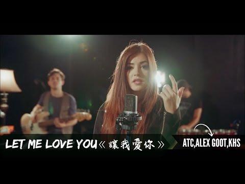 ▼ LET ME LOVE YOU《讓我愛� �》-ATC Alex Goot & KHS Cover 中文字幕▼