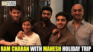Ram Charan Spotted with Mahesh Babu Family in Europe Holiday Tour - Filmyfocus.com