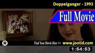 Watch: Doppelganger (1993) Full Movie Online