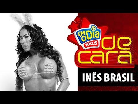 FM O Dia De Cara com Inês Brasil