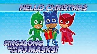 PJ Masks Singalong - ♪♪ Hello Christmas ♪♪ (10 mins)