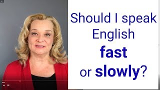 Speak English fast or slowly? | Accurate English