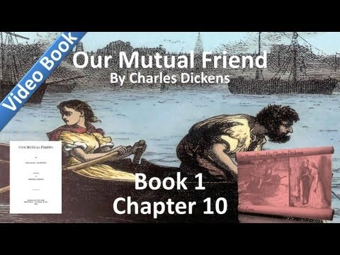 Book 1, Chapter 10 - Our Mutual Friend by Charles Dickens - A Marriage Contract