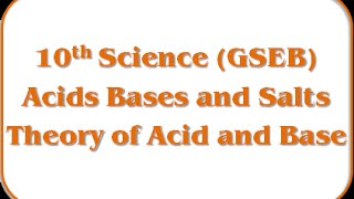 Theory of Acid and Base – Std 10th Science(GSEB)
