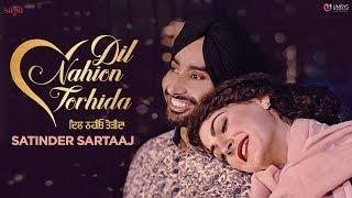 Satinder Sartaaj - Dil Nahion Torhida (Full Video)   Jatinder Shah   Love Songs   Punjabi Songs 2018