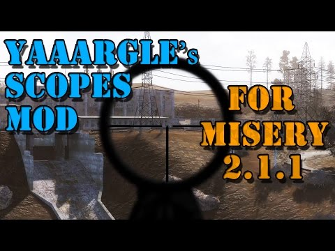 Yaaargle's Scope Mod for Misery 2.1.1 || For Everyone who missed this