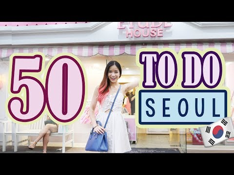 50 Things to do in KOREA SEOUL SEOUL Travel Guide