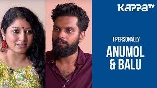 Anumol & Balu - I Personally - Kappa TV