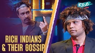 Things Indian Rich Men Gossip About | Standup Comedy | Queens vs Kings | Rise by TLC