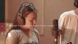 Meghan Trainor -Just a Friend To You (cover) - Alison