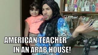 AMERICAN TEACHER IN AN ARAB HOUSE!