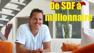De SDF à millionnaire