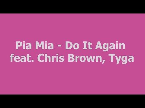 Pia Mia - Do It Again ft. Chris Brown, Tyga HD lyrics