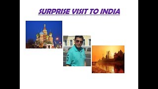 Surprise  visit to india from moscow(please watch till end.)