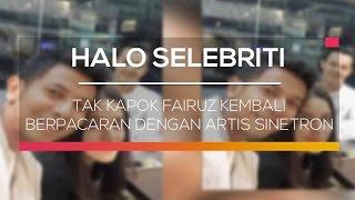 Tak Kapok Fairuz Kembali Berpacaran Dengan Artis Sinetron - Halo Selebriti