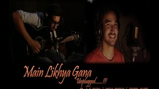 Main LIkhya Gana (Unplugged) | LS DOGRA | ANGAD S TREHAN | VINAY GAUD | NEW LOVE SONG 2016