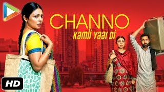 CHANNO KAMLI YAAR DI OFFICIAL FULL MOVIE 2016 | NEERU BAJWA | BINNU DHILLON | RANA RANBIR