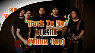 Minus One - BACK TO ME - Cueshe