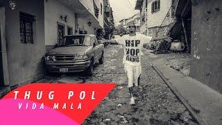 THUG POL // VIDA MALA // (Sigo Siendo El Mismo) // Video Oficial