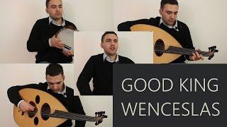 Good King Wenceslas (Vocal, Oud, & Riq Cover)