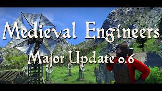 Medieval Engineers - Coming in 0.6: Improved Experience!