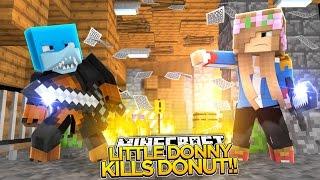 Minecraft - LITLLE DONNY KILLS DONUT THE DOG w/ Little Kelly