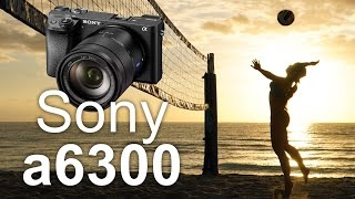 Sony a6300 Review (in 4k!)