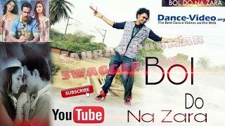 Bol do na zara Video | Azhar  Emran hashmi Dance choreography Saurav Parmar