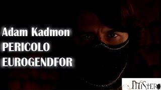 Adam Kadmon:  Pericolo Eurogendfor