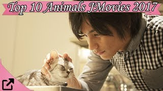 Top 10 Animals Japanese Movies 2017 (All The Time)